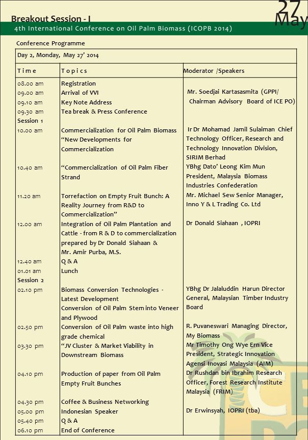 Conference Programme Day 2, Monday, May 27' 2014. T i m e. T o p i c s. Moderator /Speakers. 08.00 am.