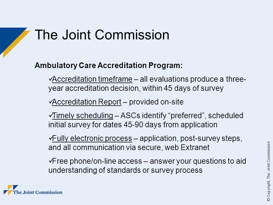 The Joint Commission Ambulatory Care Accreditation Program: