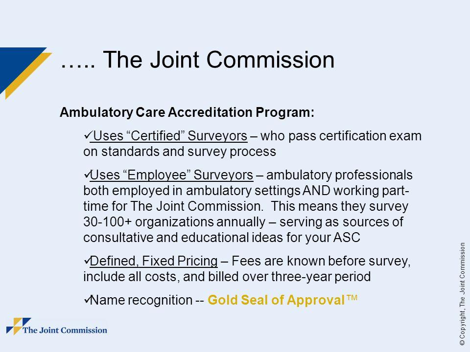 ….. The Joint Commission Ambulatory Care Accreditation Program: