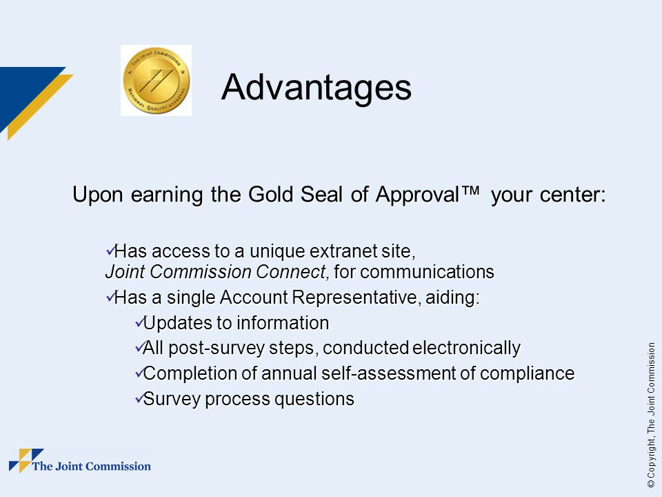 Advantages Upon earning the Gold Seal of Approval™ your center: