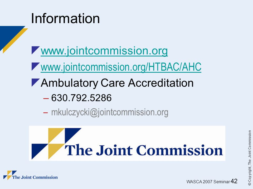 Information www.jointcommission.org www.jointcommission.org/HTBAC/AHC