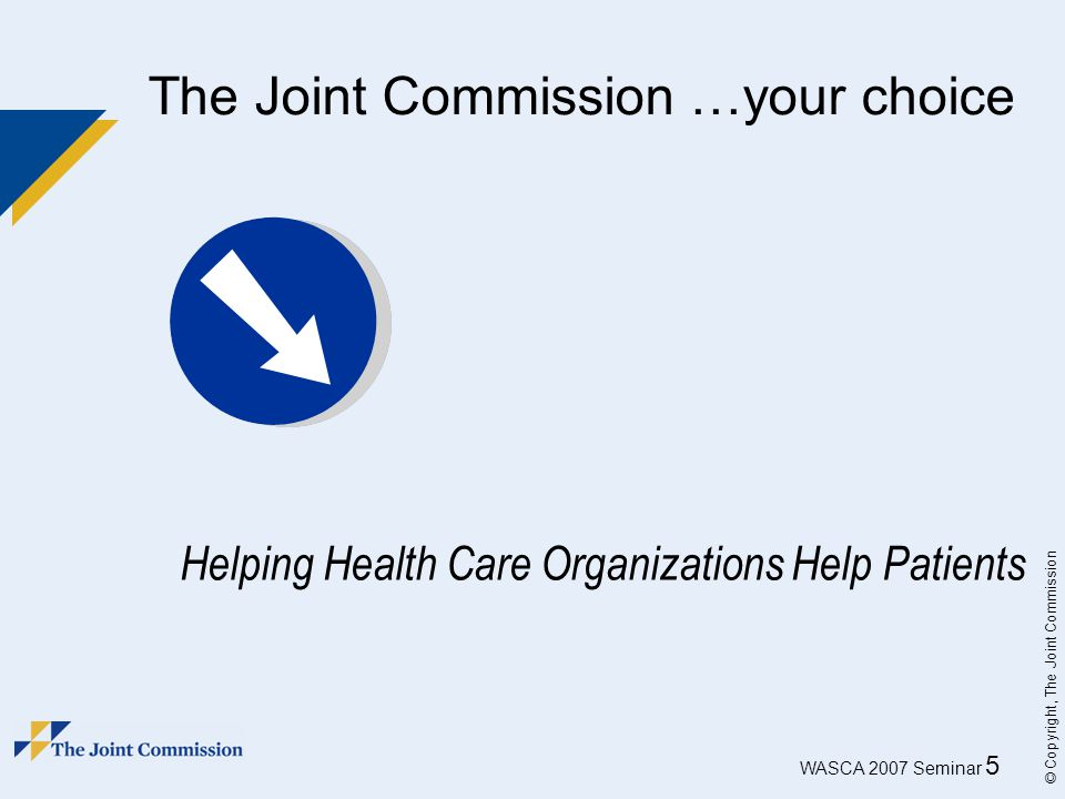 The Joint Commission …your choice