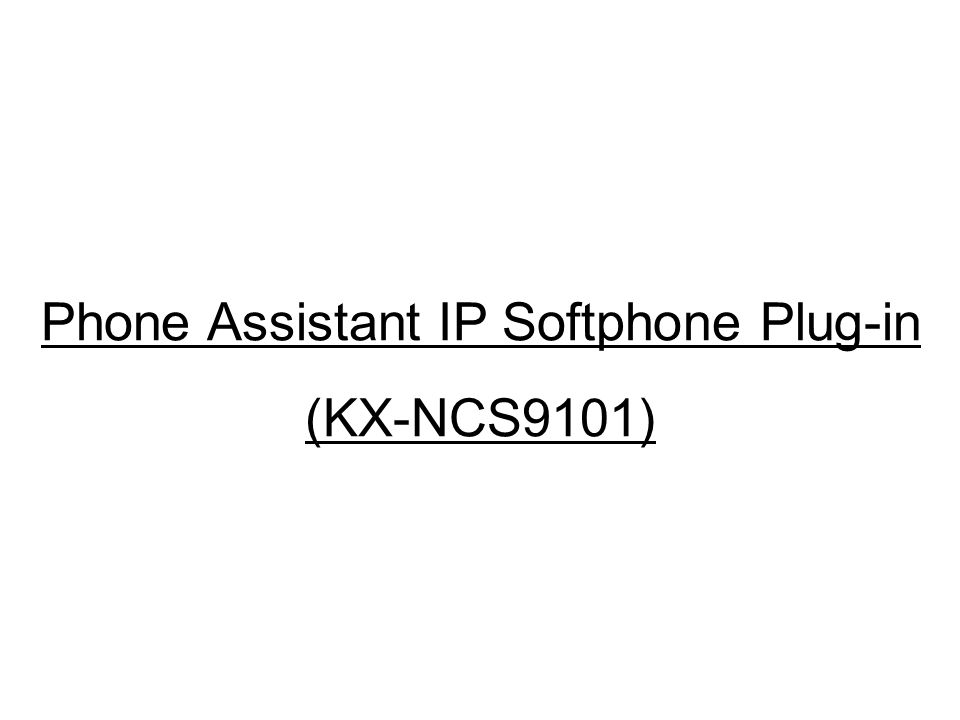 Phone Assistant IP Softphone Plug-in