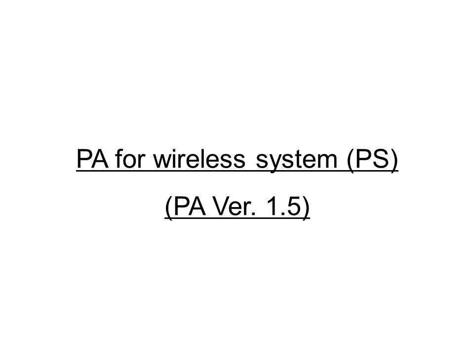 PA for wireless system (PS)