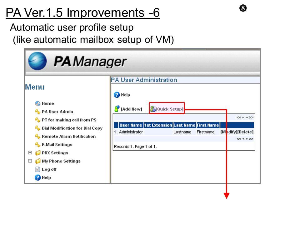 PA Ver.1.5 Improvements -6 Automatic user profile setup (like automatic mailbox setup of VM)