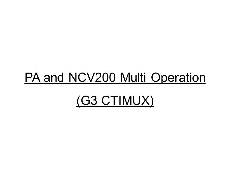 PA and NCV200 Multi Operation
