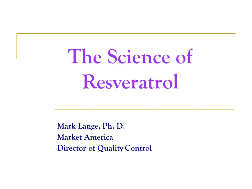 The Science of Resveratrol - ppt video online download