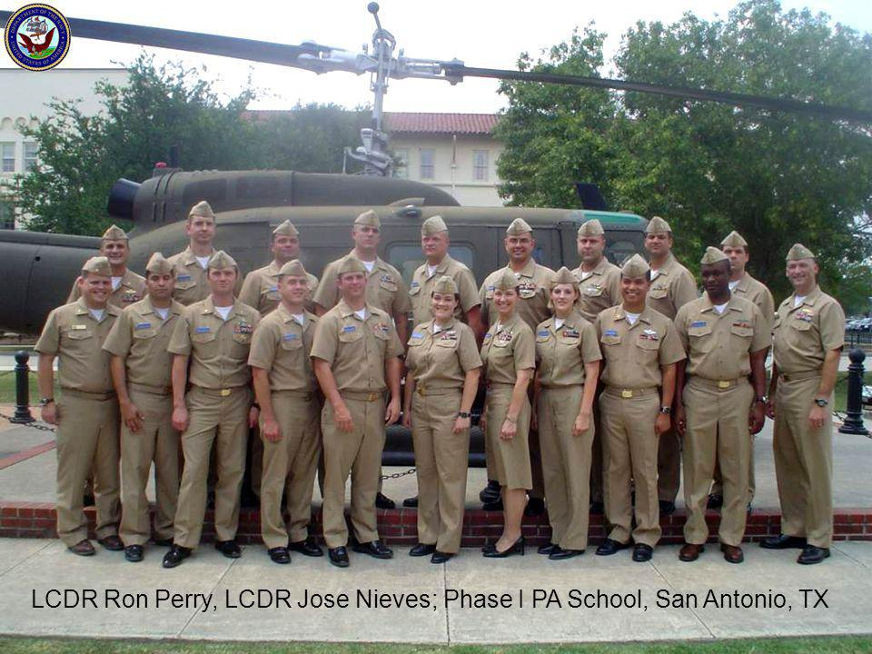 LCDR Ron Perry, LCDR Jose Nieves; Phase I PA School, San Antonio, TX