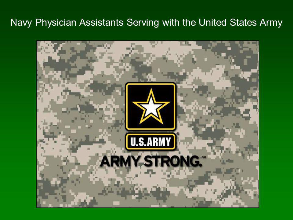 Navy Physician Assistants Serving with the United States Army