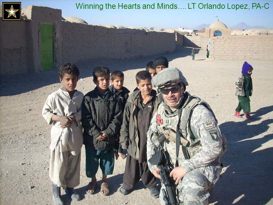 Winning the Hearts and Minds.... LT Orlando Lopez, PA-C