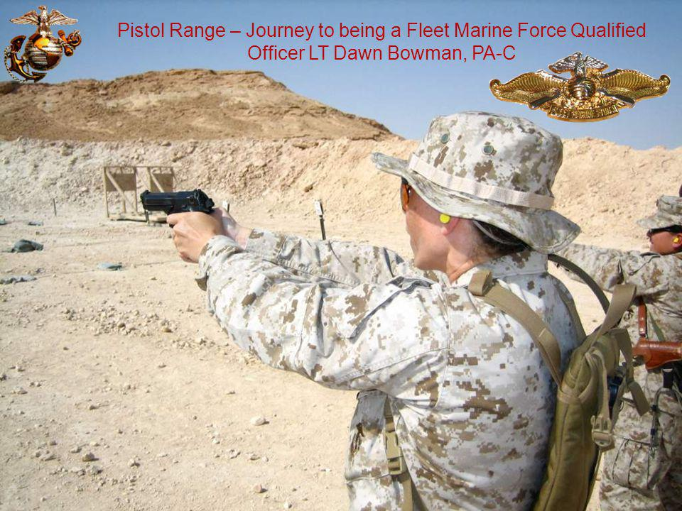 Pistol Range – Journey to being a Fleet Marine Force Qualified Officer LT Dawn Bowman, PA-C