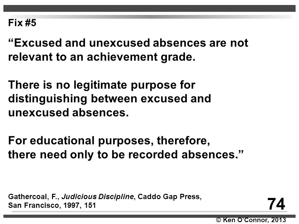 Fix #5 Excused and unexcused absences are not relevant to an achievement grade. There is no legitimate purpose for.
