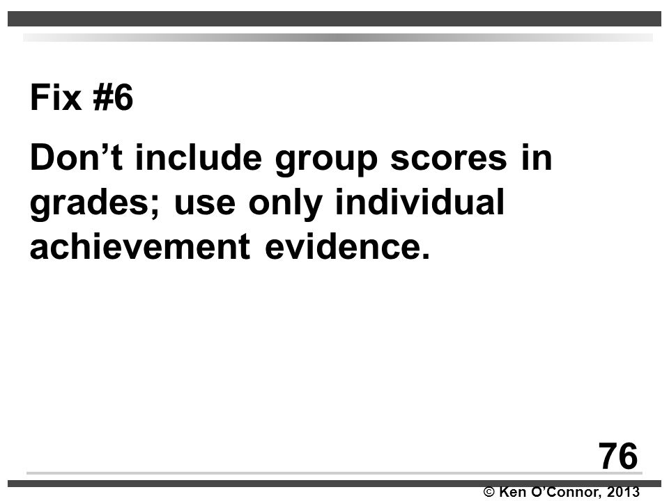 Fix #6 Don't include group scores in grades; use only individual achievement evidence. 76