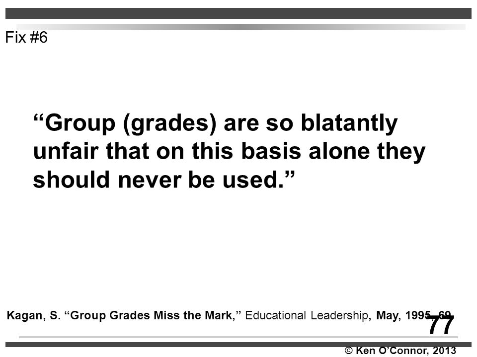 Fix #6 Group (grades) are so blatantly unfair that on this basis alone they should never be used.