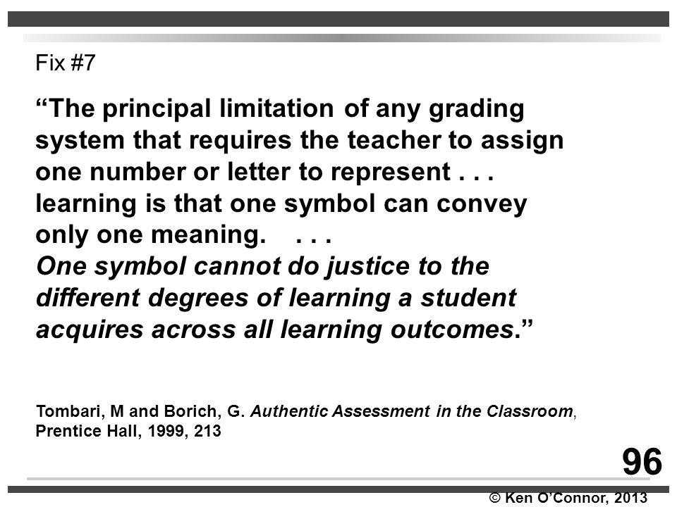 96 The principal limitation of any grading
