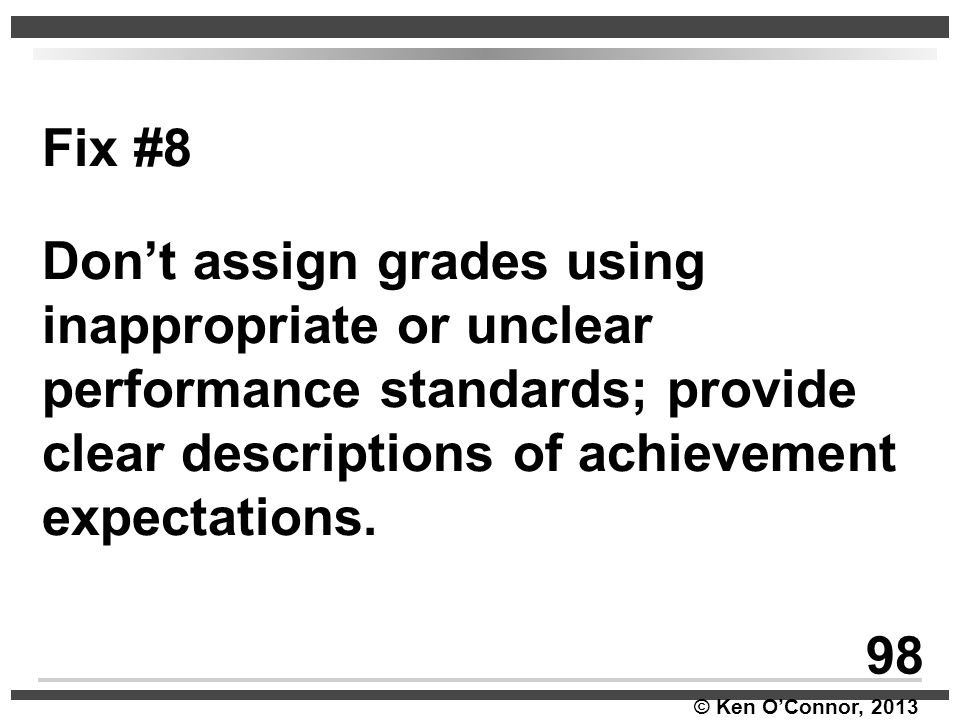 Fix #8 Don't assign grades using inappropriate or unclear performance standards; provide clear descriptions of achievement expectations.
