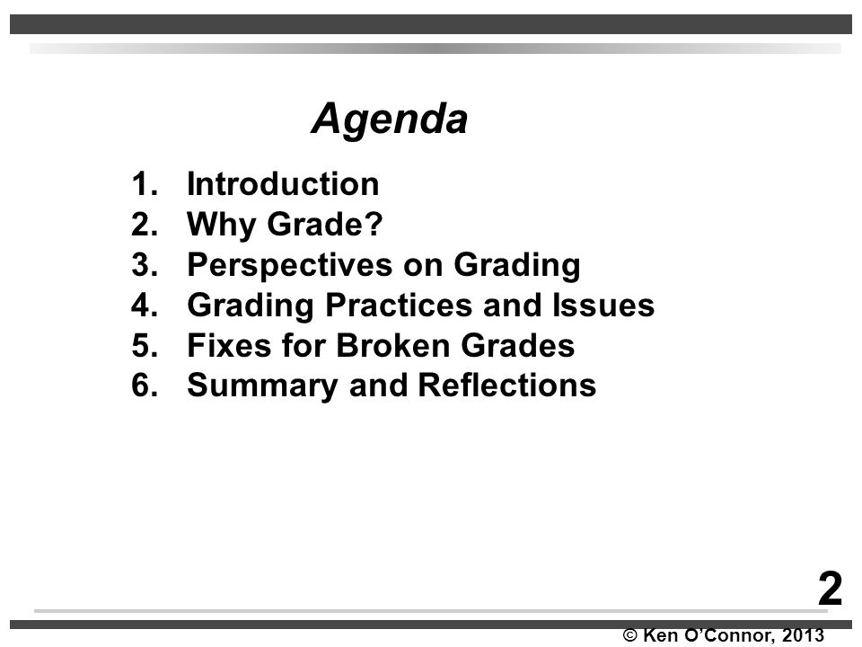 2 Agenda 1. Introduction 2. Why Grade 3. Perspectives on Grading