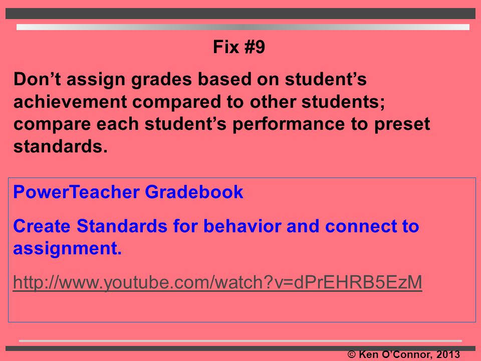 Fix #9 Don't assign grades based on student's achievement compared to other students; compare each student's performance to preset standards.