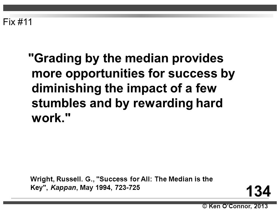 134 Grading by the median provides more opportunities for success by