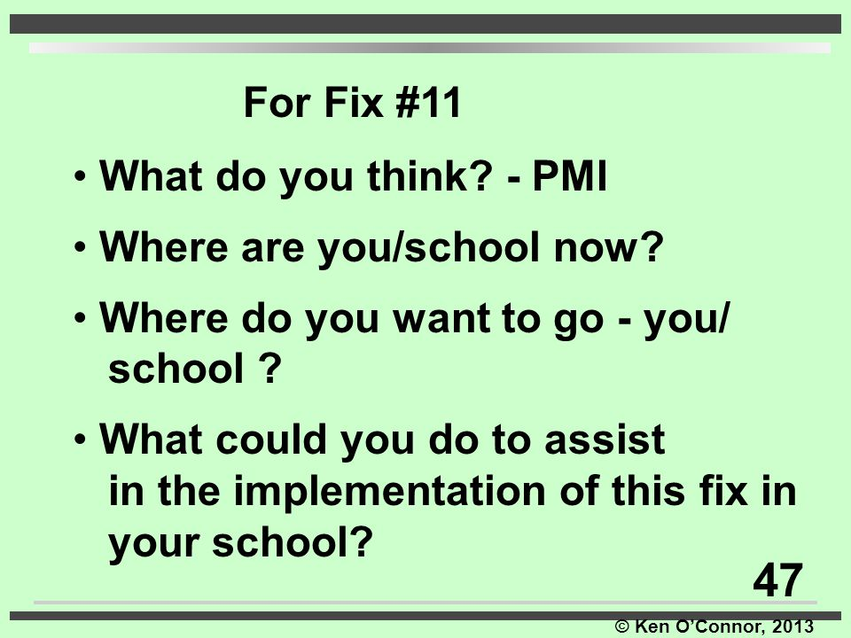 47 For Fix #11 What do you think - PMI Where are you/school now