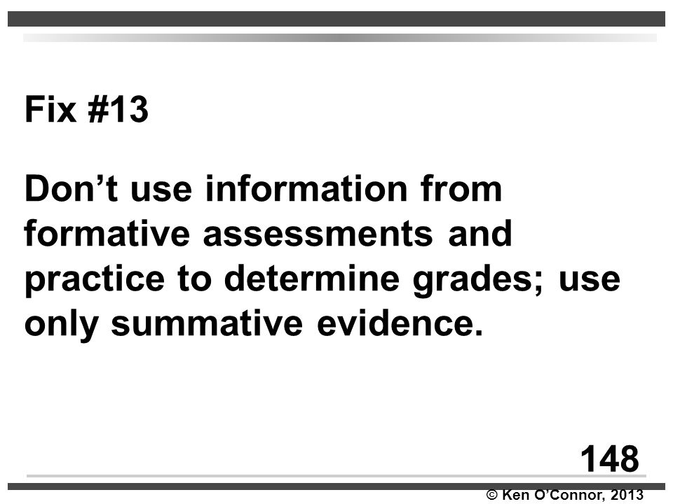 Fix #13 Don't use information from formative assessments and practice to determine grades; use only summative evidence.