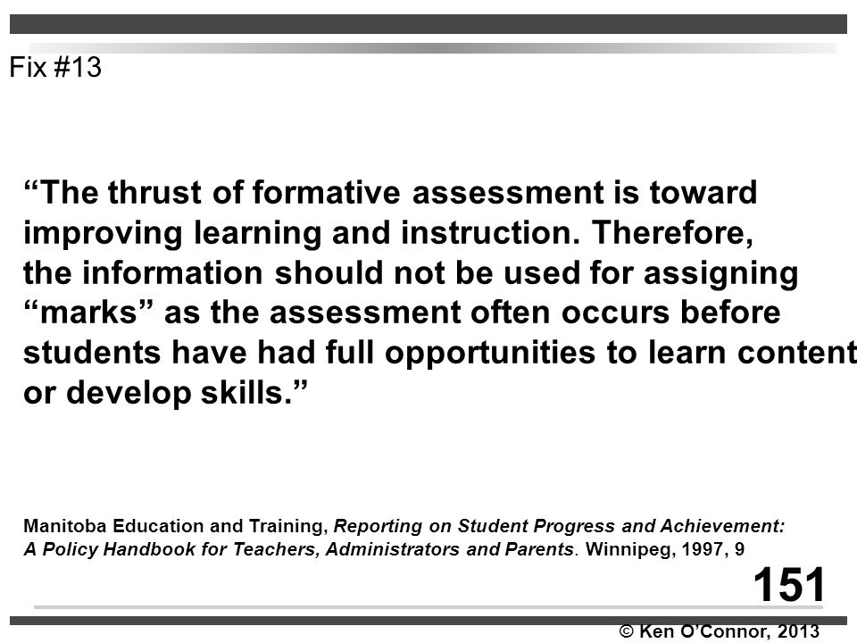 151 The thrust of formative assessment is toward