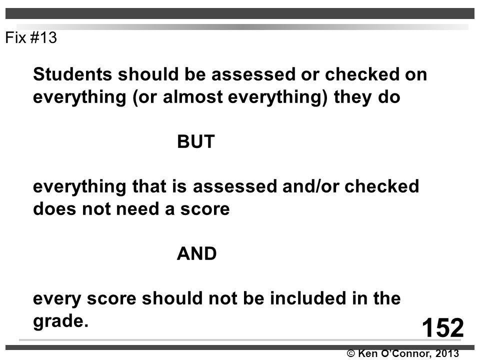 Fix #13 Students should be assessed or checked on everything (or almost everything) they do. BUT.