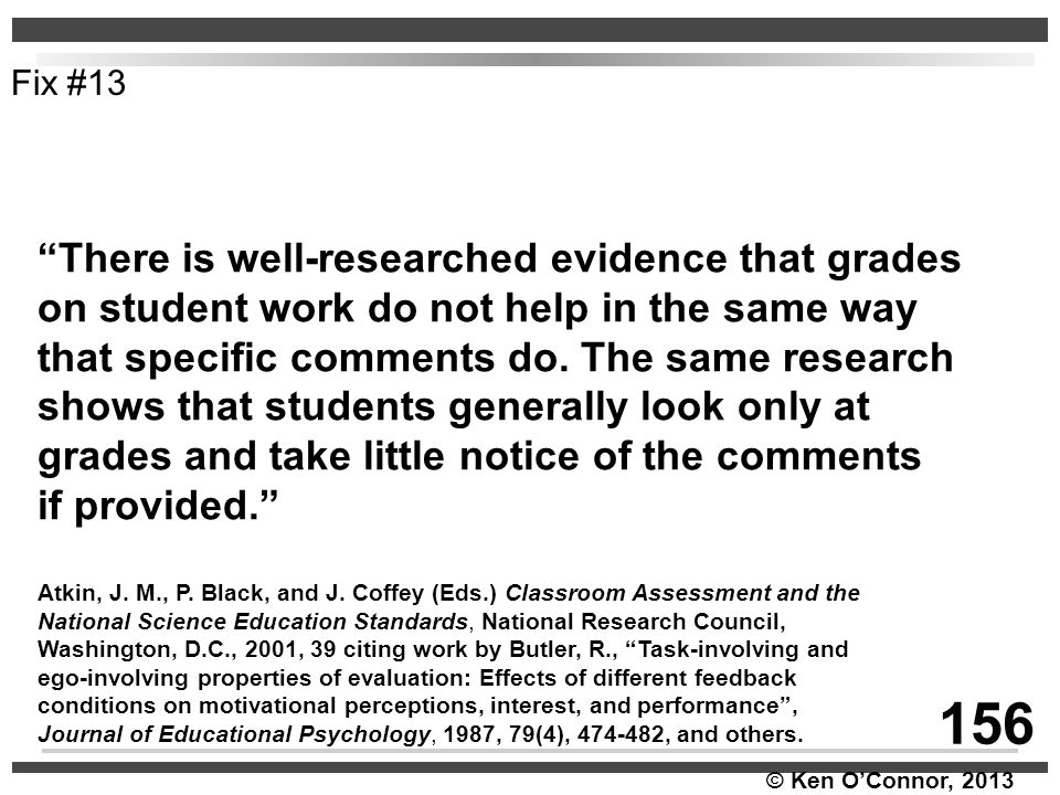 156 There is well-researched evidence that grades