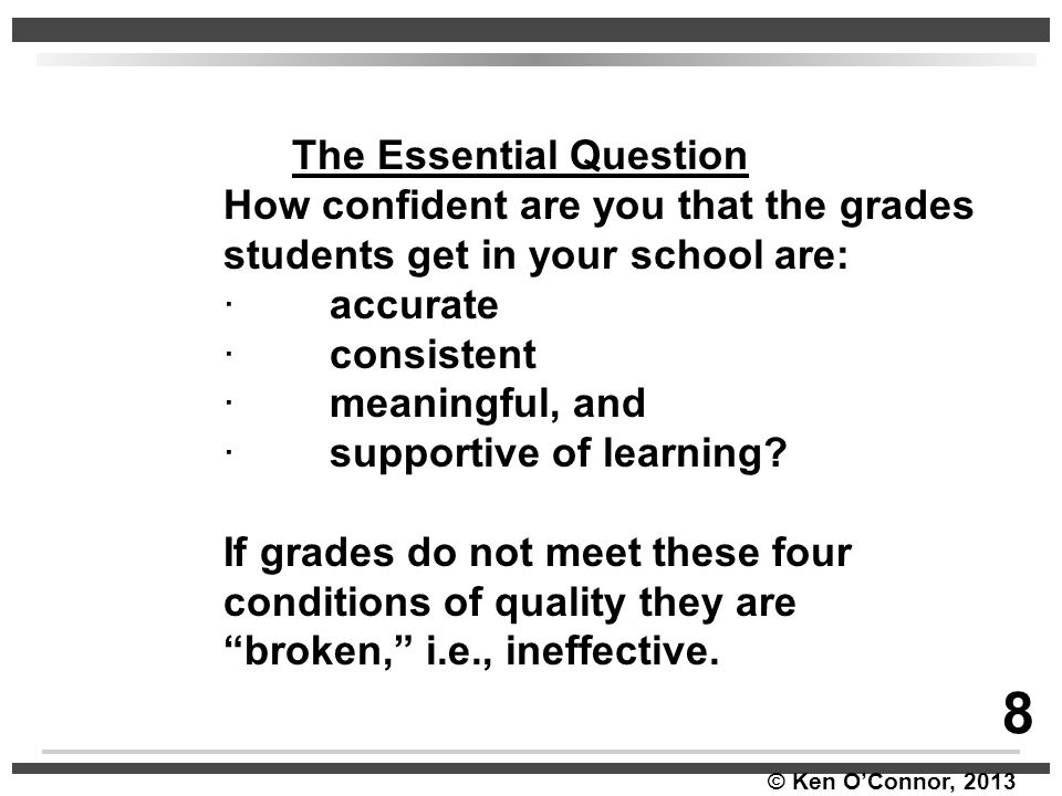 8 The Essential Question How confident are you that the grades