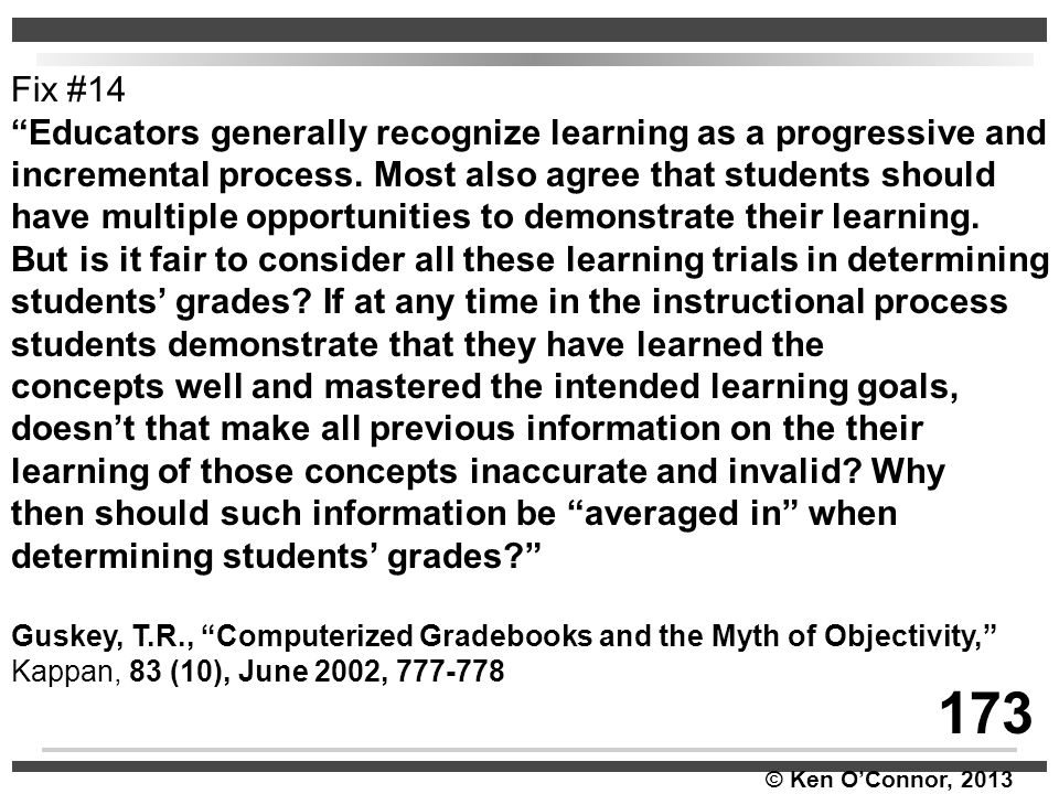 Fix #14 Educators generally recognize learning as a progressive and. incremental process. Most also agree that students should.