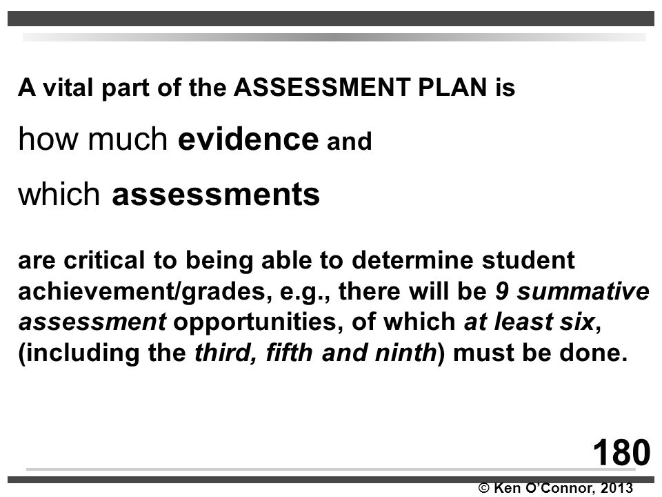 180 how much evidence and which assessments