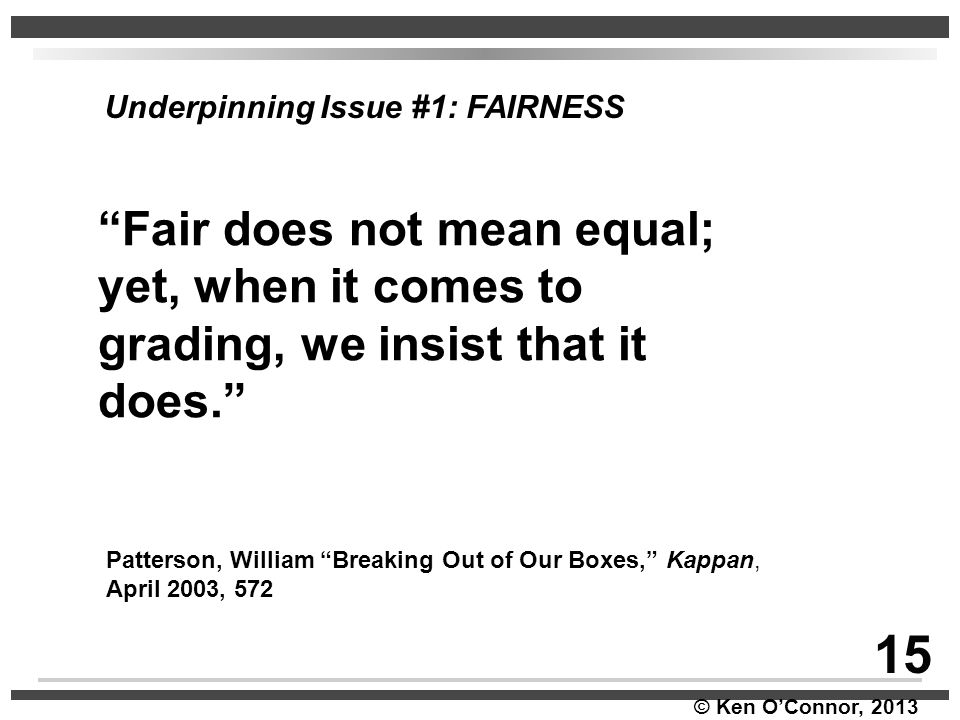15 Fair does not mean equal;