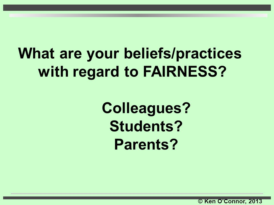 What are your beliefs/practices with regard to FAIRNESS