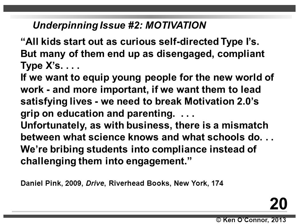20 Underpinning Issue #2: MOTIVATION