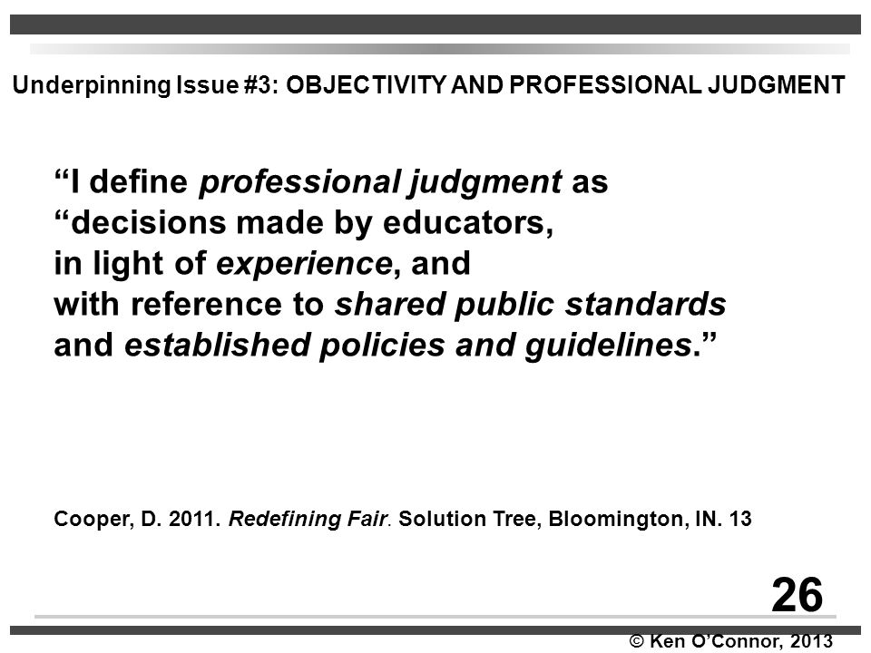 26 I define professional judgment as decisions made by educators,