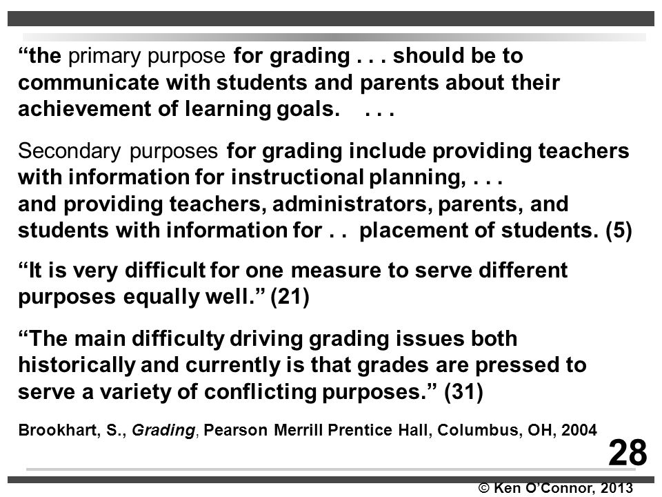 28 the primary purpose for grading . . . should be to