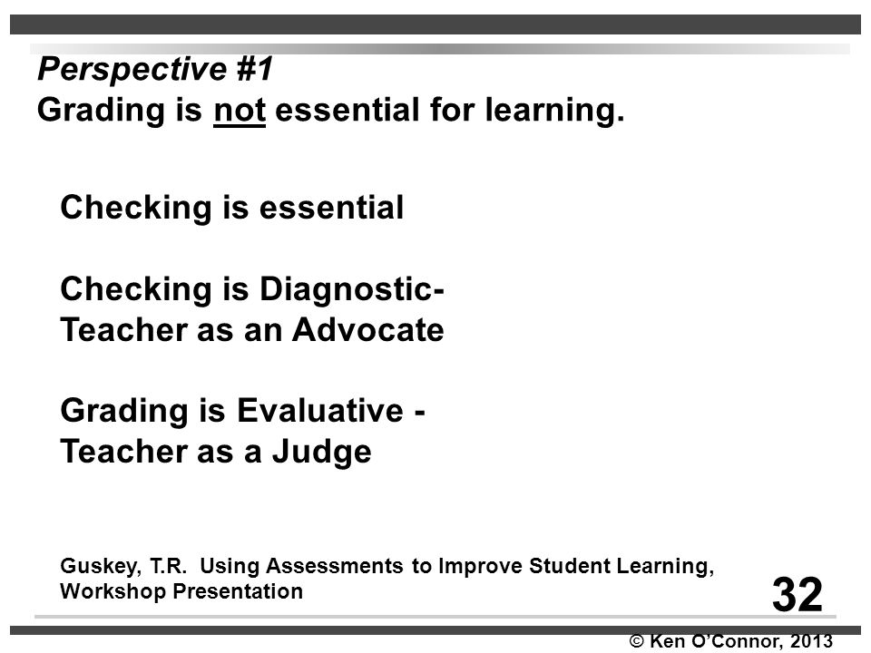 32 Perspective #1 Grading is not essential for learning.