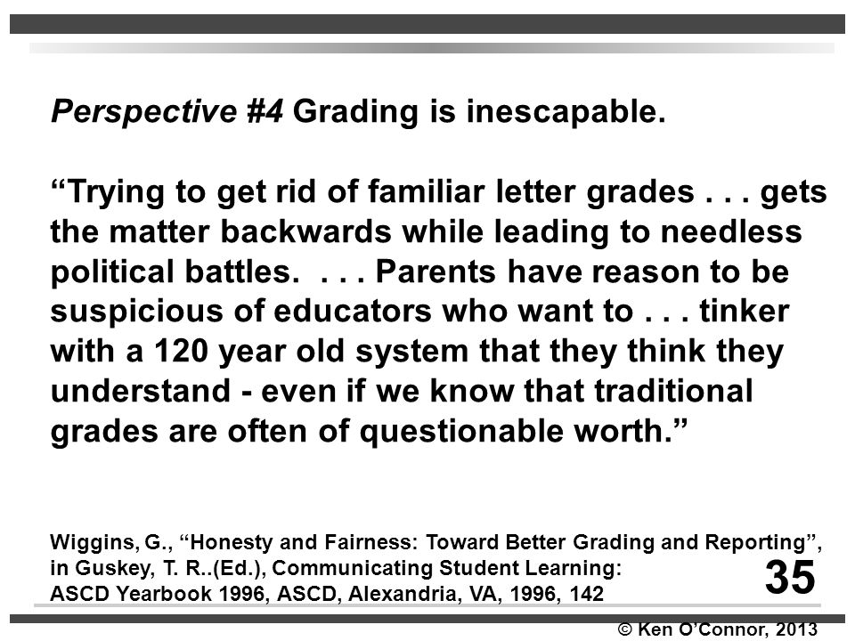 35 Perspective #4 Grading is inescapable.