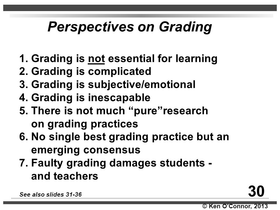 30 Perspectives on Grading 1. Grading is not essential for learning