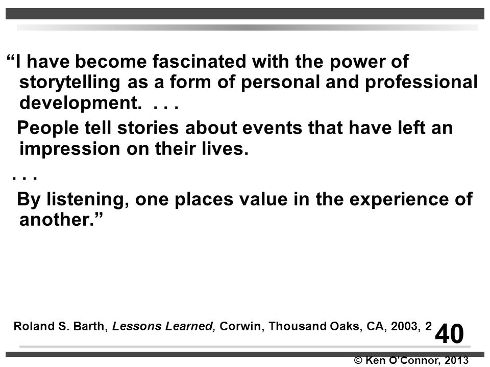 I have become fascinated with the power of storytelling as a form of personal and professional development. . . .