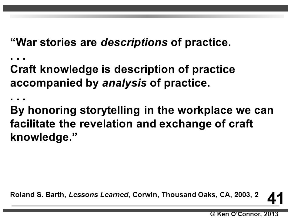 41 War stories are descriptions of practice. . . .