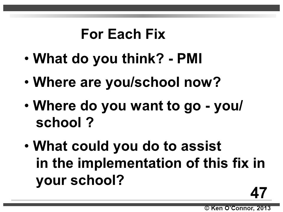 47 For Each Fix What do you think - PMI Where are you/school now