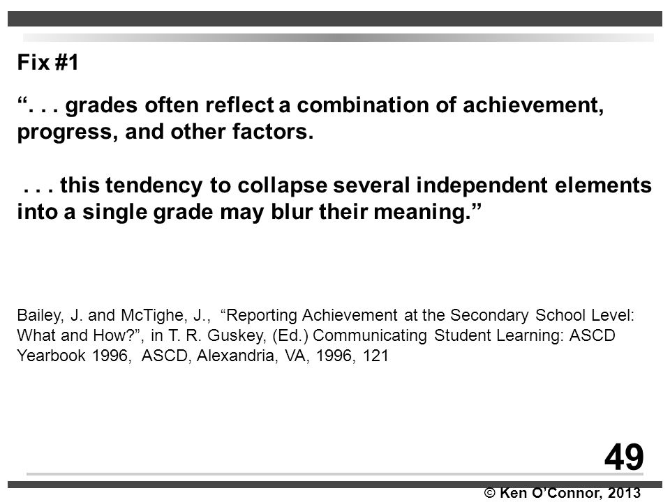 Fix #1 . . . grades often reflect a combination of achievement, progress, and other factors.