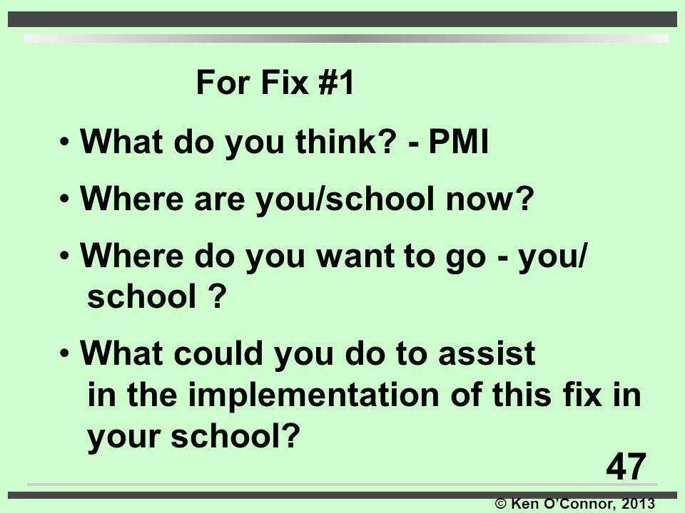 47 For Fix #1 What do you think - PMI Where are you/school now