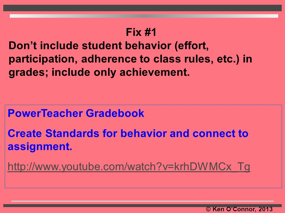 Fix #1 Don't include student behavior (effort, participation, adherence to class rules, etc.) in grades; include only achievement.