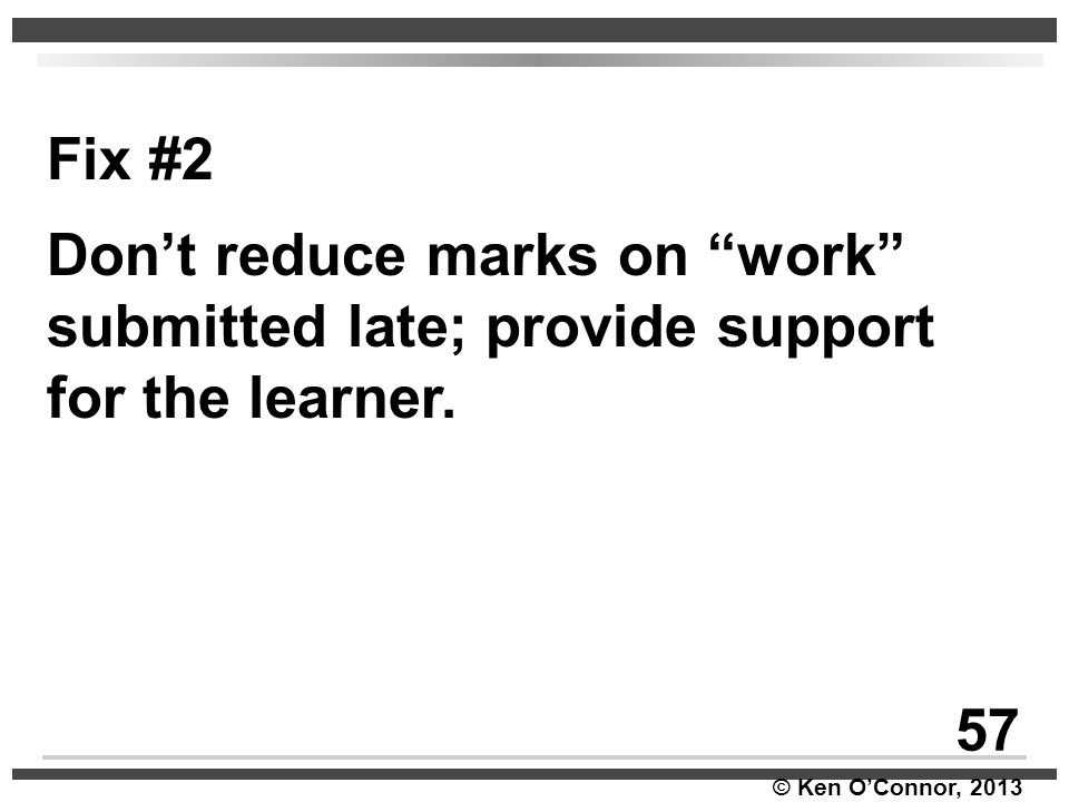 Fix #2 Don't reduce marks on work submitted late; provide support for the learner. 57