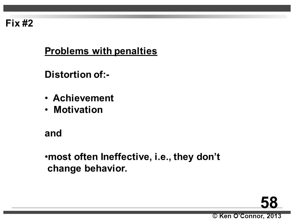 58 Fix #2 Problems with penalties Distortion of:- Achievement