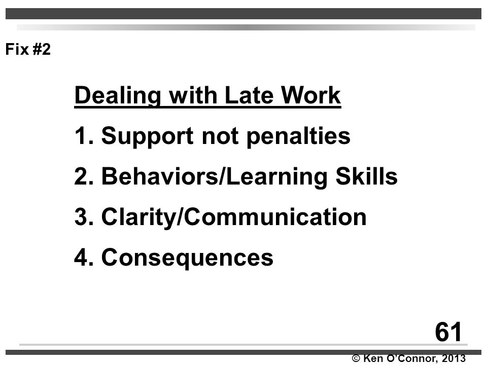 61 Dealing with Late Work 1. Support not penalties