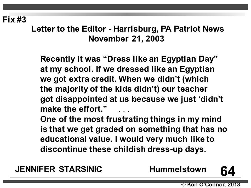 Fix #3 Letter to the Editor - Harrisburg, PA Patriot News. November 21, 2003. Recently it was Dress like an Egyptian Day