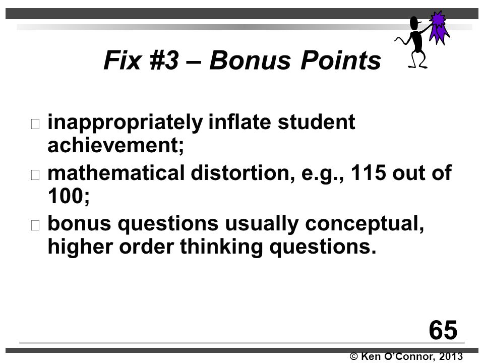 Fix #3 – Bonus Points 65 inappropriately inflate student achievement;